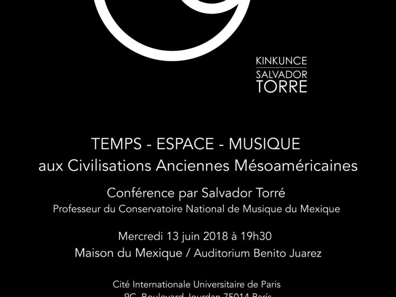 TEMPS-ESPACE-MUSIQUE aux Civilisations Anciennes Méso-américaines, 13 juin 2018