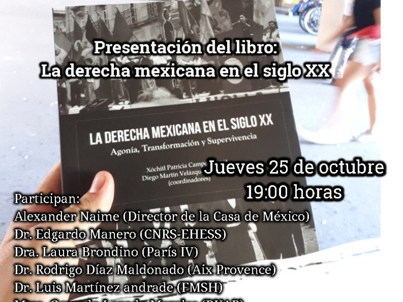 Presentación del libro «La derecha mexicana en el siglo XX » – 25 de octubre 2018 – 19h