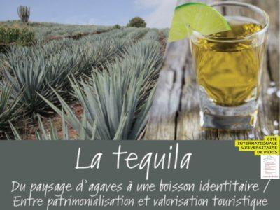 Conférence «La Tequila: du paysage d'agaves à une boisson identitaire / entre patrimonialisation et valorisation touristique» – 25 janvier 2019 – 19h