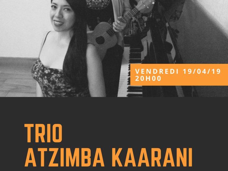 Concert Trio ATZIMBA KAARANI – vendredi 19 avril – 20h