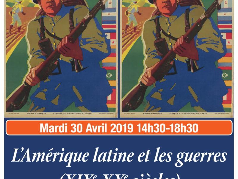 Journée d'études « L'Amérique Latine et les guerres (XIXe – XXe) – mardi 30 Avril 2019 – 14h30