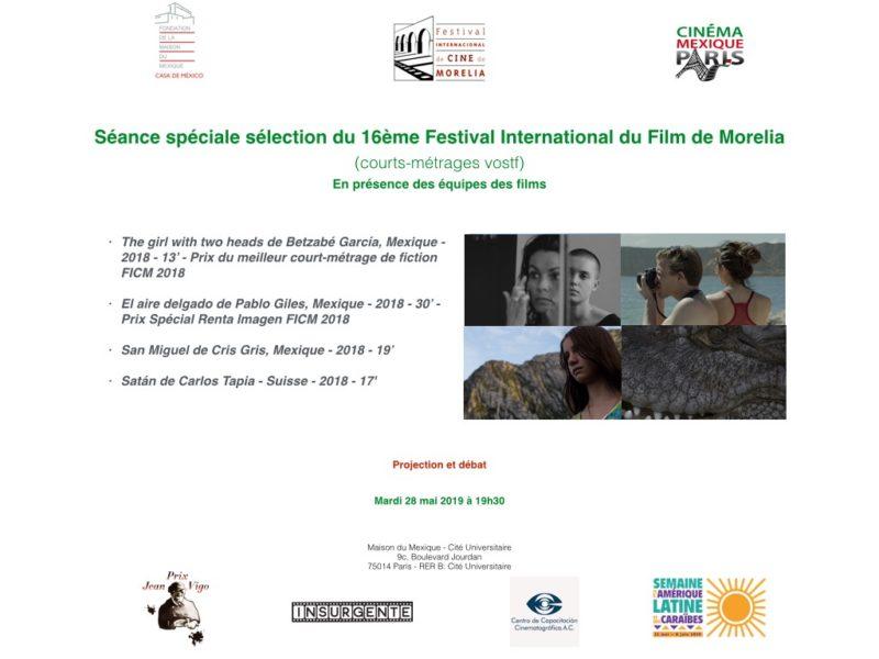 Séance spéciale sélection du 16ème Festival International du Film de Morelia, mardi 28 mai 2019 – 19h30