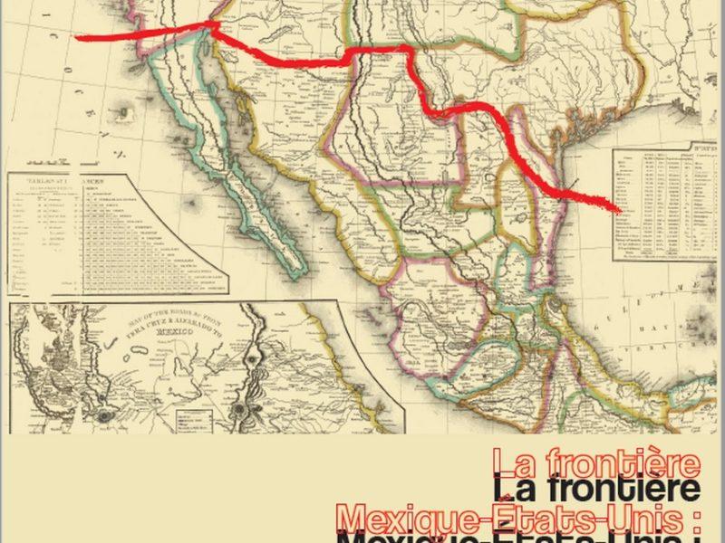 Exposition « La frontière Mexique-Etats-Unis : une histoire deux fois centenaire », du 16 au 30 décembre 2019