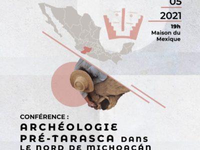 """Conferencia: """"Archéologie pré-tarasca dans le nord de Michoacán"""" – 28 mai 2021, 19h"""