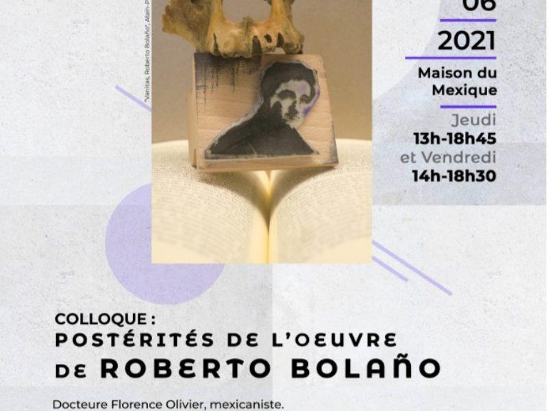 """Coloquio: """"Postérités de l'œuvre de Roberto Bolaño"""" – 3 et 4 juin 2021"""